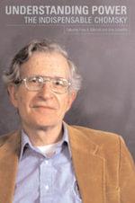 Understanding Power : the indispensable Chomsky - Noam Chomsky