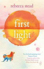 First Light - Stead Rebecca