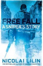 Free Fall : A Sniper's Story - Nicolai Lilin