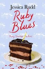 Ruby Blues : The sequel to Campaign Ruby - Jessica Rudd