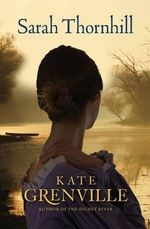 Sarah Thornhill : Secret River Trilogy Series : Book 3 - Kate Grenville