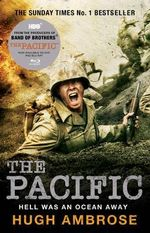 The Pacific : The Official Companion Book - Hugh Ambrose