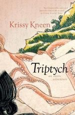 Triptych : An Erotic Adventure - Krissy Kneen