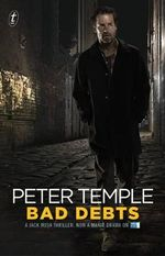 Bad Debts : Jack Irish Tie-In Edition - Peter Temple