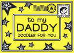 To My Daddy : Doodles for You - Michael O'Mara Books