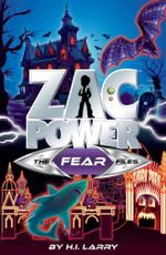 Zac Power Special :  The Fear Files : Book 1 - H. I. Larry