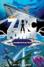 The Underwater Files : Zac Power The Special Files : Book 3 - H. I. Larry