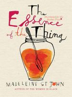 The Essence of the Thing : Text Classics - Madeleine St John