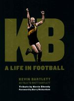 KB - a Life in Football : A Life In Football - Kevin Bartlett