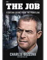 The Job  : Fighting Crime from the Frontline - Charlie Bezzina