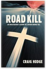 Road Kill : An Investigator's Account of a Never-ending Toll - Craig Hodge