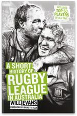 A Short History of Rugby League in Australia - Will Evans