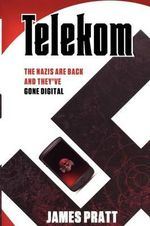 Telekom : The Nazis are Back and They've Gone Digital - James Pratt