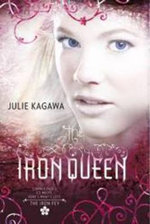 The Iron Queen : Harlequin Teen - Julie Kagawa