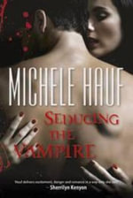 Seducing the Vampire : MIRA - Michele Hauf