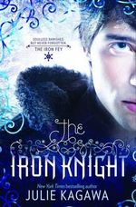 The Iron Knight : Harlequin Teen - Kagawa Julie