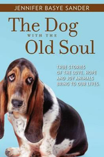 The Dog With The Old Soul - Basye Sander Jennifer