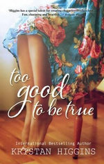 Too Good to be True : MIRA - Kristan Higgins