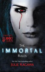 The Immortal Rules : Blood of Eden Series : Book 1 - Julie Kagawa
