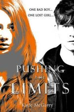 Pushing The Limits : The Pushing The Limits Series : Book 1 - Katie Mcgarry