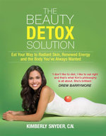 The Beauty Detox Solution : MIRA - Kimberly Snyder