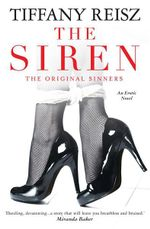 The Siren : The Original Sinners Series : Book 1 - Tiffany Reisz