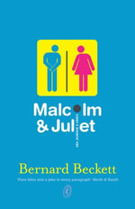 Malcolm and Juliet - Bernard Beckett