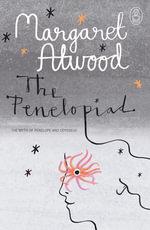 The Penelopiad : The Myth of Penelope & Odysseus - Margaret Atwood