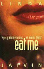 Eat Me - Linda Jaivin