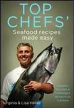 Top Chefs' Seafood Recipes Made Easy : WILKINSON PUBLISHING - Virginia Hellier