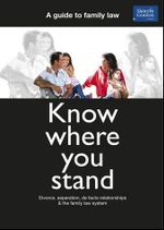 Know Where You Stand : Divorce, Separation, De Facto Relationships and the Family Law System - Ian Shann