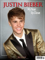 Justin Bieber : My Year Close Up - Jess Lomas