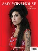 Amy Winehouse : Love Me Tomorrow - Miranda Young