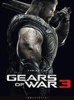 The Art of Gears of War 3 : Art of the Game