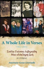 A Whole Life in Verses 1952-2010 : 1952-2010 - Anastasia Gessa-Liveriadis