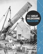 The Great Melbourne Telescope - Richard Gillespie