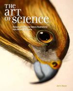 The Art of Science : remarkable natural history illustrations from Museum Victoria - John Kean
