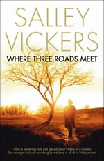 Where Three Roads Meet : The Myth Of Oedipus - Salley Vickers
