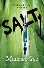 Salt : The Salt Trilogy Volume I - Maurice Gee