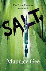 Salt : The Salt Trilogy Volume I - Maurice Gee
