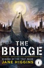 The Bridge - Jane Higgins