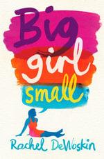 Big Girl Small - Rachel DeWoskin
