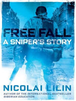 Free Fall : A Sniper's Story - Nicolai Lilin