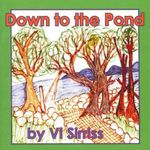 Down to the Pond - Violet Sirriss