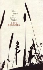 The Taste of River Water - Cate Kennedy