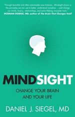 Mindsight : Change Your Brain and Your Life - Daniel J. Siegel