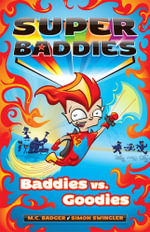 Baddies Vs. Goodies : Super Baddies Series : Book 1 - Meredith Badger