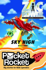 Zac Power - Sky High : Pocket Rocket Series - H. I. Larry