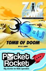 Zac Power - Tomb of Doom : Pocket Rocket Series - H. I. Larry