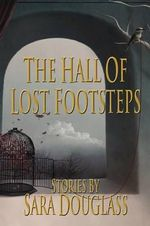 The Hall of Lost Footsteps - Sarah Douglass